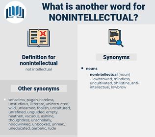 nonintellectual, synonym nonintellectual, another word for nonintellectual, words like nonintellectual, thesaurus nonintellectual