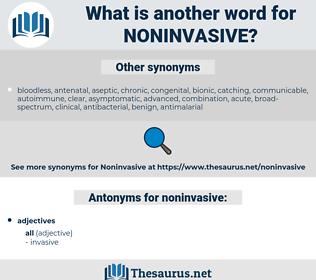 noninvasive, synonym noninvasive, another word for noninvasive, words like noninvasive, thesaurus noninvasive