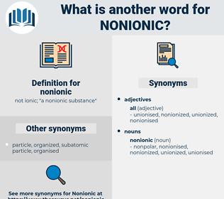 nonionic, synonym nonionic, another word for nonionic, words like nonionic, thesaurus nonionic