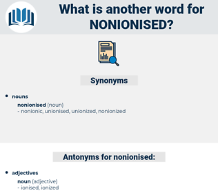 nonionised, synonym nonionised, another word for nonionised, words like nonionised, thesaurus nonionised