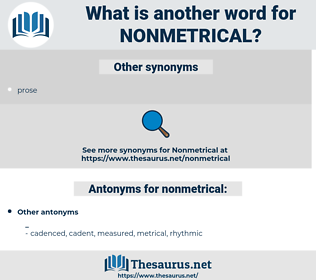 nonmetrical, synonym nonmetrical, another word for nonmetrical, words like nonmetrical, thesaurus nonmetrical