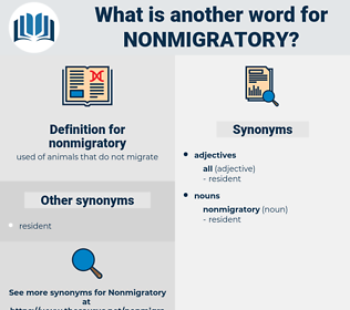 nonmigratory, synonym nonmigratory, another word for nonmigratory, words like nonmigratory, thesaurus nonmigratory