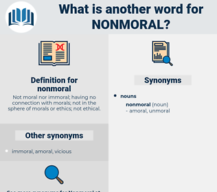 nonmoral, synonym nonmoral, another word for nonmoral, words like nonmoral, thesaurus nonmoral