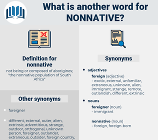 nonnative, synonym nonnative, another word for nonnative, words like nonnative, thesaurus nonnative