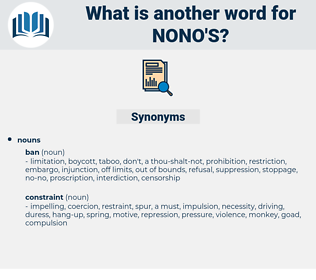 nono's, synonym nono's, another word for nono's, words like nono's, thesaurus nono's