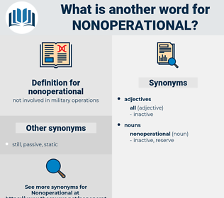nonoperational, synonym nonoperational, another word for nonoperational, words like nonoperational, thesaurus nonoperational