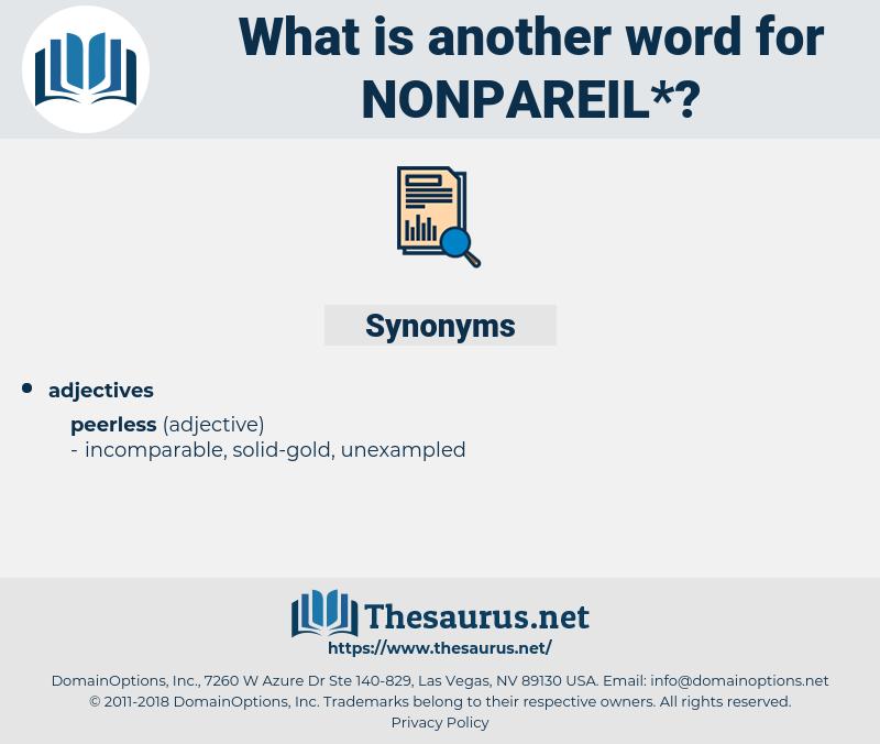 nonpareil, synonym nonpareil, another word for nonpareil, words like nonpareil, thesaurus nonpareil