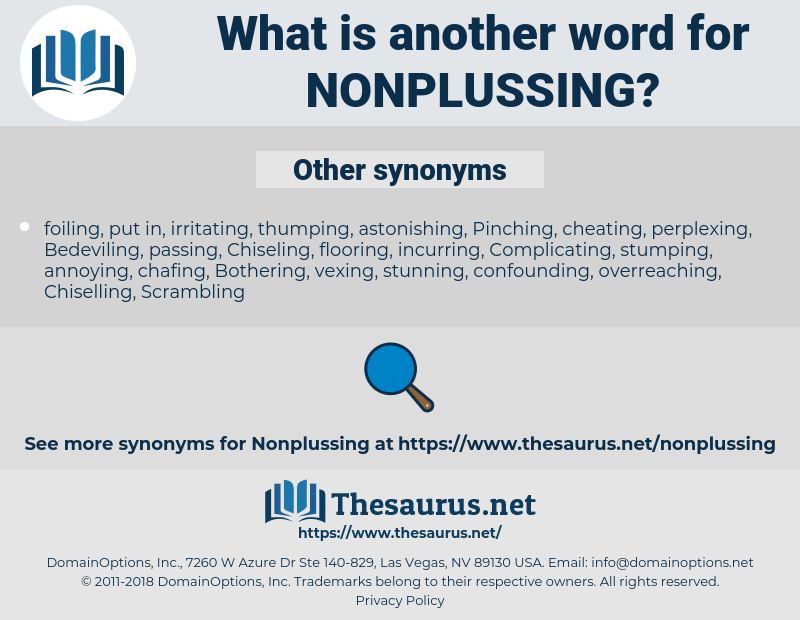 Nonplussing, synonym Nonplussing, another word for Nonplussing, words like Nonplussing, thesaurus Nonplussing