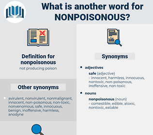 nonpoisonous, synonym nonpoisonous, another word for nonpoisonous, words like nonpoisonous, thesaurus nonpoisonous