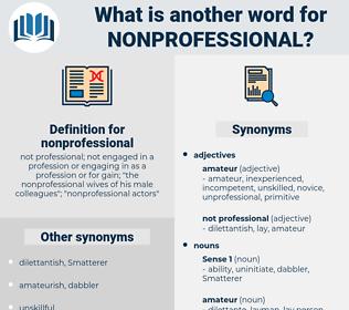 nonprofessional, synonym nonprofessional, another word for nonprofessional, words like nonprofessional, thesaurus nonprofessional
