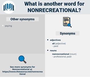 nonrecreational, synonym nonrecreational, another word for nonrecreational, words like nonrecreational, thesaurus nonrecreational