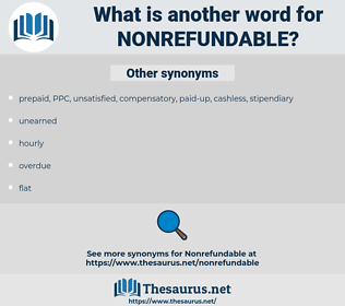 nonrefundable, synonym nonrefundable, another word for nonrefundable, words like nonrefundable, thesaurus nonrefundable