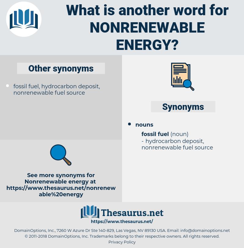 nonrenewable energy, synonym nonrenewable energy, another word for nonrenewable energy, words like nonrenewable energy, thesaurus nonrenewable energy