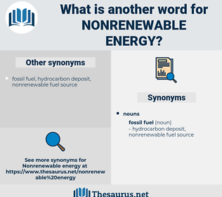 nonrenewable energy, synonym nonrenewable energy, another word for nonrenewable energy, words like nonrenewable energy, thesaurus nonrenewable energy