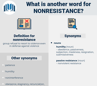 nonresistance, synonym nonresistance, another word for nonresistance, words like nonresistance, thesaurus nonresistance