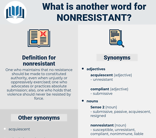 nonresistant, synonym nonresistant, another word for nonresistant, words like nonresistant, thesaurus nonresistant