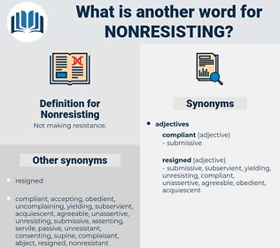 Nonresisting, synonym Nonresisting, another word for Nonresisting, words like Nonresisting, thesaurus Nonresisting