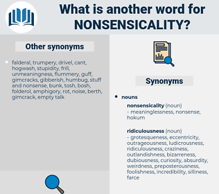 nonsensicality, synonym nonsensicality, another word for nonsensicality, words like nonsensicality, thesaurus nonsensicality