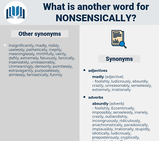 nonsensically, synonym nonsensically, another word for nonsensically, words like nonsensically, thesaurus nonsensically