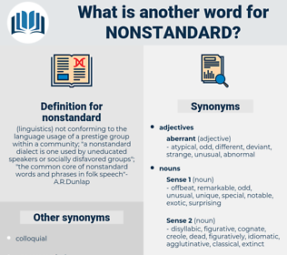 nonstandard, synonym nonstandard, another word for nonstandard, words like nonstandard, thesaurus nonstandard