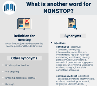nonstop, synonym nonstop, another word for nonstop, words like nonstop, thesaurus nonstop