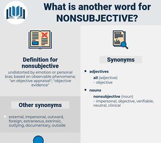 nonsubjective, synonym nonsubjective, another word for nonsubjective, words like nonsubjective, thesaurus nonsubjective