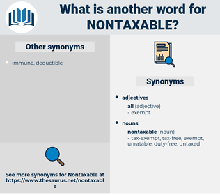nontaxable, synonym nontaxable, another word for nontaxable, words like nontaxable, thesaurus nontaxable