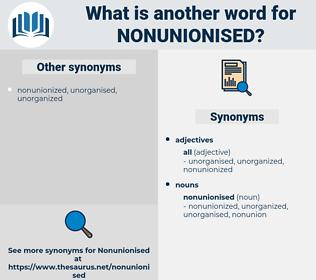 nonunionised, synonym nonunionised, another word for nonunionised, words like nonunionised, thesaurus nonunionised