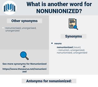 nonunionized, synonym nonunionized, another word for nonunionized, words like nonunionized, thesaurus nonunionized