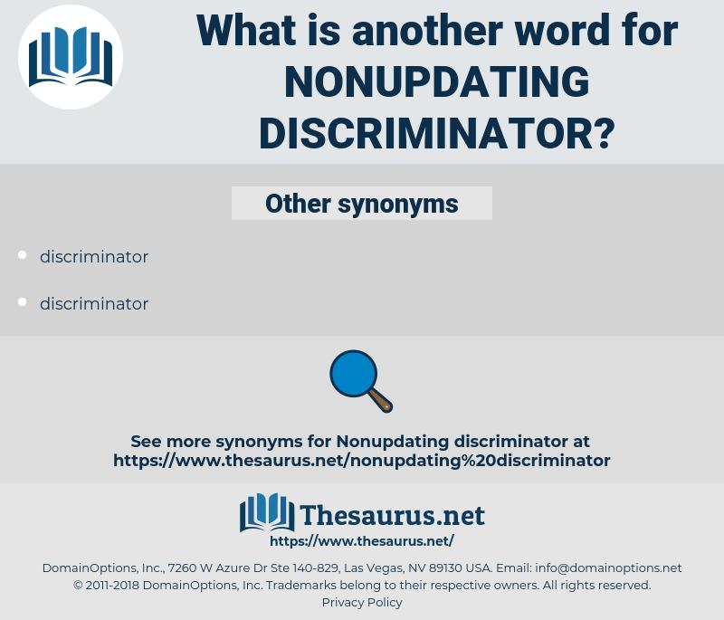 nonupdating discriminator, synonym nonupdating discriminator, another word for nonupdating discriminator, words like nonupdating discriminator, thesaurus nonupdating discriminator