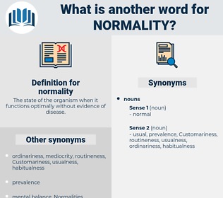 normality, synonym normality, another word for normality, words like normality, thesaurus normality