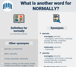 normally, synonym normally, another word for normally, words like normally, thesaurus normally