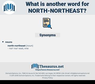 north-northeast, synonym north-northeast, another word for north-northeast, words like north-northeast, thesaurus north-northeast