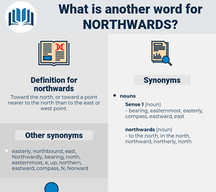 northwards, synonym northwards, another word for northwards, words like northwards, thesaurus northwards