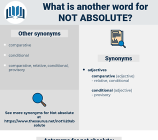 not absolute, synonym not absolute, another word for not absolute, words like not absolute, thesaurus not absolute