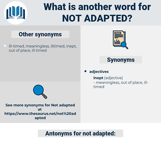not adapted, synonym not adapted, another word for not adapted, words like not adapted, thesaurus not adapted