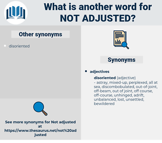 not adjusted, synonym not adjusted, another word for not adjusted, words like not adjusted, thesaurus not adjusted