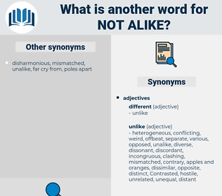 not alike, synonym not alike, another word for not alike, words like not alike, thesaurus not alike