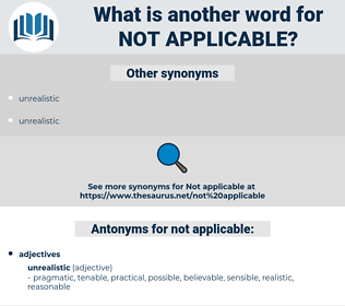 not applicable, synonym not applicable, another word for not applicable, words like not applicable, thesaurus not applicable