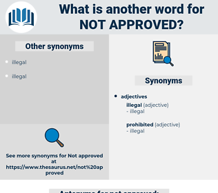 not approved, synonym not approved, another word for not approved, words like not approved, thesaurus not approved