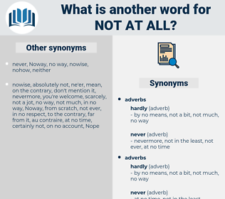 not at all, synonym not at all, another word for not at all, words like not at all, thesaurus not at all