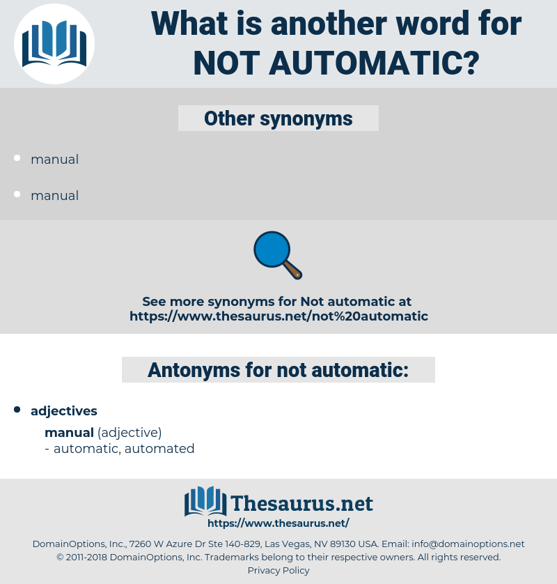 Synonyms for NOT AUTOMATIC, Antonyms for NOT AUTOMATIC