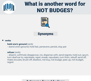 not budges, synonym not budges, another word for not budges, words like not budges, thesaurus not budges