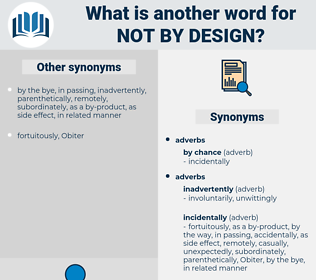 not by design, synonym not by design, another word for not by design, words like not by design, thesaurus not by design