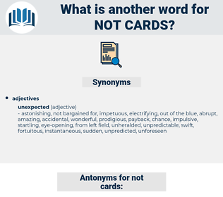 not cards, synonym not cards, another word for not cards, words like not cards, thesaurus not cards