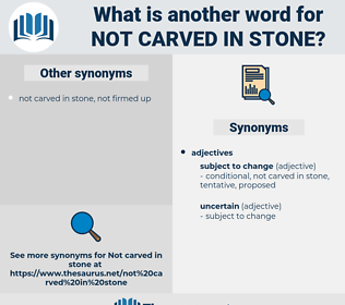 not carved in stone, synonym not carved in stone, another word for not carved in stone, words like not carved in stone, thesaurus not carved in stone