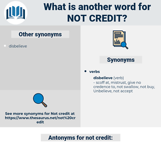 not credit, synonym not credit, another word for not credit, words like not credit, thesaurus not credit