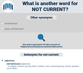 not current, synonym not current, another word for not current, words like not current, thesaurus not current