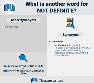 not definite, synonym not definite, another word for not definite, words like not definite, thesaurus not definite