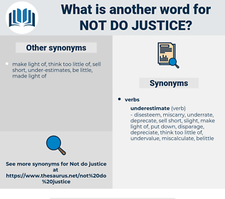 not do justice, synonym not do justice, another word for not do justice, words like not do justice, thesaurus not do justice